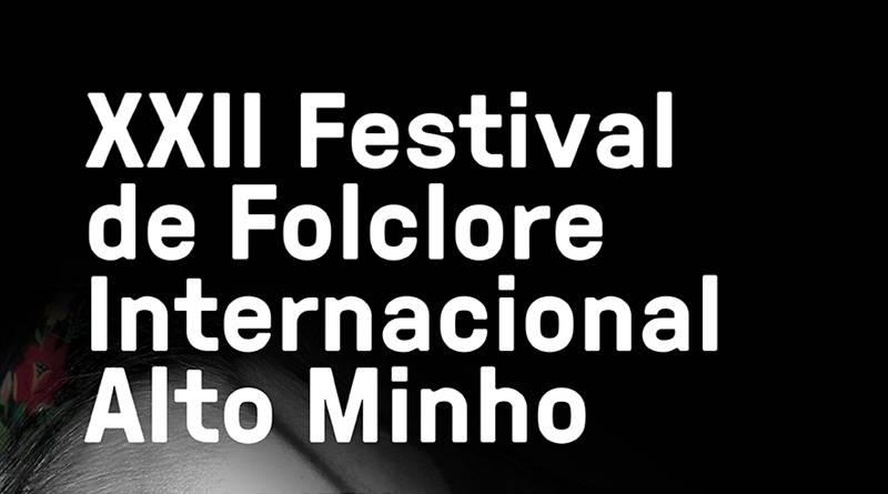 XXII Festival de Folclore do Alto Minho -16 a 22 de julho