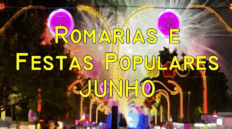 Romarias e Festas Populares em Junho