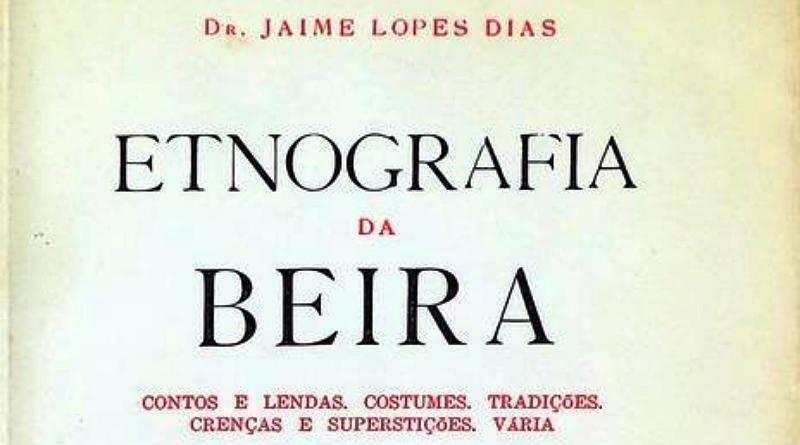 Etnografia da Beira - Jaime Lopes Dias